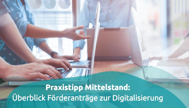 Mittelstand im Fokus: Die wichtigsten Förderungen zur Digitalisierung im Überblick